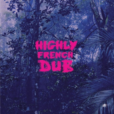 Highly French Dub cd